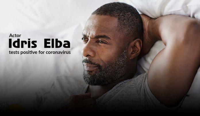 Actor Idris Elba tested positive against COVID-19