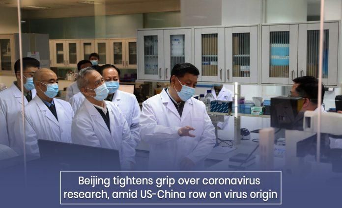Beijing strengthen grip over the origin of COVID-19 Research