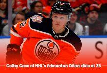 Colby Cave of Edmonton Oilers dies at twenty-five during brain surgery