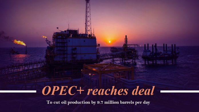OPEC+ strikes agreement to oil cut by 9.7 million barrels per day