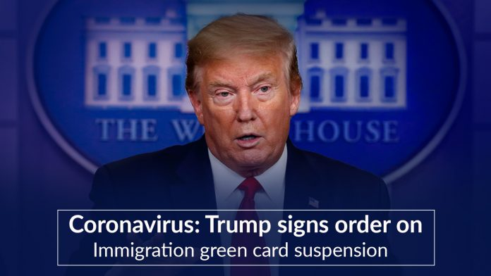 Green card suspension order signed by the Trump